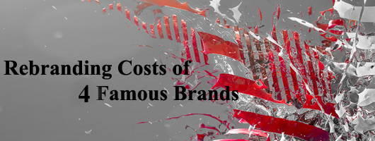4 Famous Brands and their Rebranding Cost!